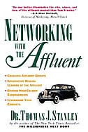Book Networking With the Affluent by Thomas Stanley