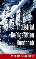 Book Industrial Refrigeration Handbook by Wilbert Stoecker