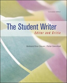 Book The Student Writer: Editor And Critic: Editor And Critic, Cdn Edition by Barbara Fine Clouse