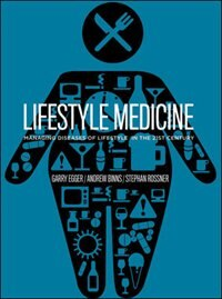 Book Lifestyle Medicine: Managing diseases of lifestyle in the 21st Century by Garry Egger