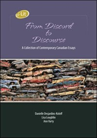 Book iLit From Discord to Discourse: A Collection of Contemporary Canadian Essays by Danielle Desjardins-Koloff