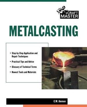 Metalcasting by C. W. Ammen