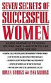 Seven Secrets of Successful Women: Success Strategies of the Women Who Have Made It  -  And How You Can Follow Their Lead: Success Strategies of the W by Donna Brooks