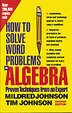 How to Solve Word Problems in Algebra, 2nd Edition by Mildred Johnson