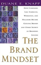 The Brand Mindset: Five Essential Strategies for Building Brand Advantage Throughout Your Company…