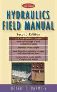 Hydraulics Field Manual, 2nd Edition by Robert O. Parmley