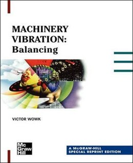 Book Machinery Vibration: Balancing, Special Reprint Edition: Balancing, Special Reprint Edition by Victor Wowk