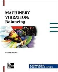 Machinery Vibration: Balancing, Special Reprint Edition: Balancing, Special Reprint Edition
