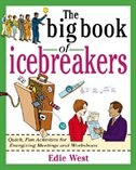 Book The Big Book of Icebreakers: Quick, Fun Activities for Energizing Meetings and Workshops: Quick… by Edie West