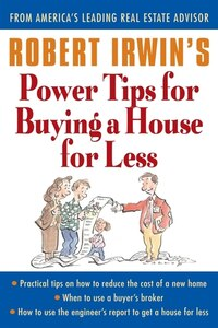 Robert Irwin's Power Tips for Buying a House for Less