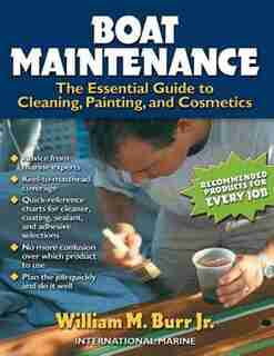 Boat Maintenance: The Essential Guide Guide to Cleaning, Painting, and Cosmetics by William M. Burr