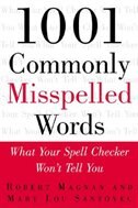 Book 1001 Commonly Misspelled Words: What Your Spell Checker Won't Tell You: What Your Spell Checker Won… by Robert Magnan