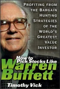 Book How to Pick Stocks Like Warren Buffett: Profiting from the Bargain Hunting Strategies of the World… by Timothy Vick