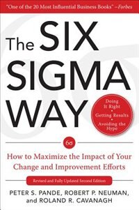 Book The Six Sigma Way: How GE, Motorola, and Other Top Companies are Honing Their Performance: How GE… by Peter Pande