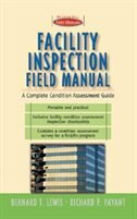 Book Facility Inspection Field Manual: A Complete Condition Assessment Guide by Bernard T. Lewis