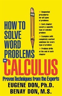 How to Solve Word Problems in Calculus: Proven Techniques from an Expert
