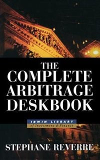 Book The Complete Arbitrage Deskbook by Stephane Reverre