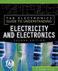 Tab Electronics Guide to Understanding Electricity and Electronics