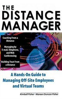 Book The Distance Manager: A Hands On Guide to Managing Off-Site Employees and Virtual Teams: A Hands on… by Kimball Fisher