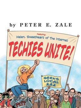 Book Techies Unite: Featuring Helen, Sweetheart of the Internet by Peter Zale