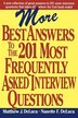 More Best Answers to the 201 Most Frequently Asked Interview Questions by Matthew J. DeLuca