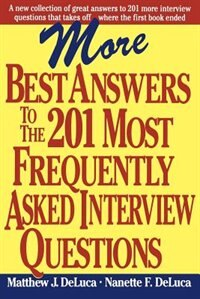 Book More Best Answers to the 201 Most Frequently Asked Interview Questions by Matthew DeLuca
