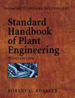 Standard Handbook of Plant Engineering by Robert C. Rosaler