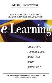 Book E-Learning: Strategies for Delivering Knowledge in the Digital Age: Strategies for Delivering… by Marc Rosenberg
