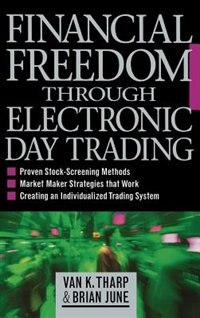 Book Financial Freedom Through Electronic Day Trading by Van Tharp