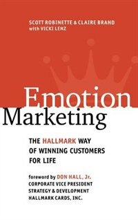 Book Emotion Marketing: The Hallmark Way of Winning Customers for Life: The Hallmark Way of Winning… by Scott Robinette