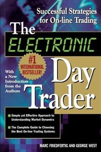 Book The Electronic Day Trader: Successful Strategies for On-line Trading: Successful Strategies for On… by George West