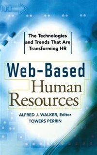 Book Web-Based Human Resources: The Technology and Trends that Are Transforming the HR Function by Alfred Walker