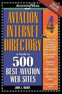 Book Aviation Internet Directory: A Guide to the 500 Best Web Sites: A Guide to the 500 Best Web Sites by John Merry