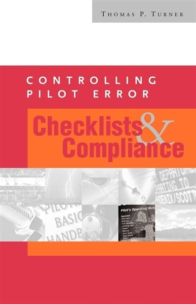 Controlling Pilot Error: Checklists & Compliance by Thomas P. Turner