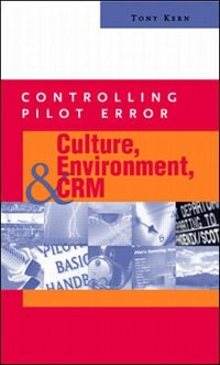 Book Controlling Pilot Error: Culture, Environment, and CRM (Crew Resource Management): Culture… by Tony Kern