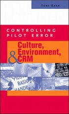 Controlling Pilot Error: Culture, Environment, and CRM (Crew Resource Management): Culture…