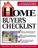 Home Buyer's Checklist: Everything You Need to Know--but Forget to Ask--Before You Buy a Home…