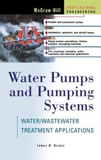 Book Water Pumps and Pumping Systems: Water/Wastewater Treatment Applications by James Rishel