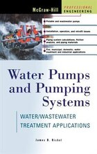 Water Pumps and Pumping Systems: Water/Wastewater Treatment Applications