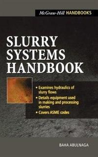 Slurry Systems Handbook by Baha Abulnaga
