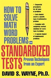 Book How to Solve Math Word Problems on Standardized Tests by David Wayne