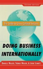 Doing Business Internationally, Second Edition: The Guide To Cross-cultural Success: The Guide to…