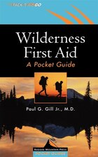 Wilderness First Aid: A Pocket Guide