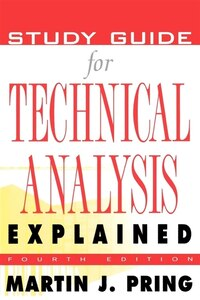 Study Guide For Technical Analysis Explained: The Successful Investor's Guide to Spotting…