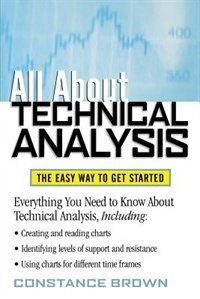 Book All About Technical Analysis: The Easy Way to Get Started by Constance Brown