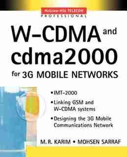 W-CDMA and cdma2000 for 3G Mobile Networks by M.R. R. Karim