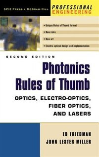 Book Photonics Rules of Thumb: Optics, Electro-Optics, Fiber Optics and Lasers by John Miller