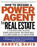 Book How To Become A Power Agent In Real Estate: A Top Industry Trainer Explains How to Double Your… by Darryl Davis