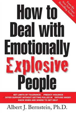 Book How to Deal With Emotionally Explosive People by Albert J. Bernstein