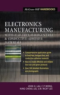 Book Electronics Manufacturing: with Lead-Free, Halogen-Free, and Conductive-Adhesive Materials by John Lau